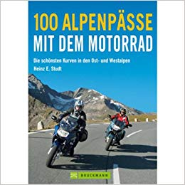 100 Alpenpässe mit dem Motorrad: Die schönsten Kurven in den Ost-und Westalpen
