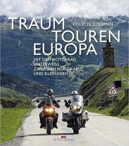 Traumtouren Europa: Mit dem Motorrad unterwegs zwischen Nordkap und Kleinasien